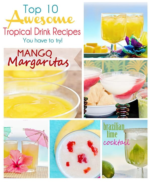 The most amazing (and easy) Tropical Drink Recipes you have to try!