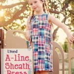 Learn how to sew a simple A-Line dress with this free Girl's A-line Sheath Dress Tutorial and PDF Pattern!