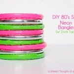 DIY Neon Bangles w/ Duck Tape (for an 80's party)