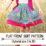 Flat Front Skirt Tutorial (size 2 to 10)