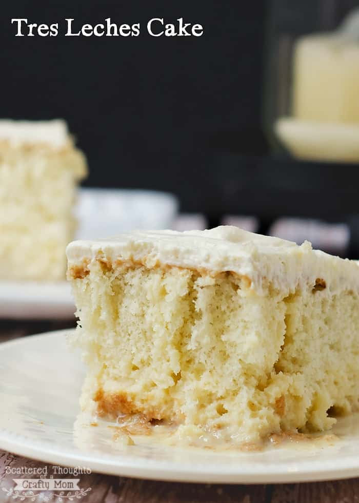 Tres Leches Cake Recipe - Scattered Thoughts of a Crafty Mom