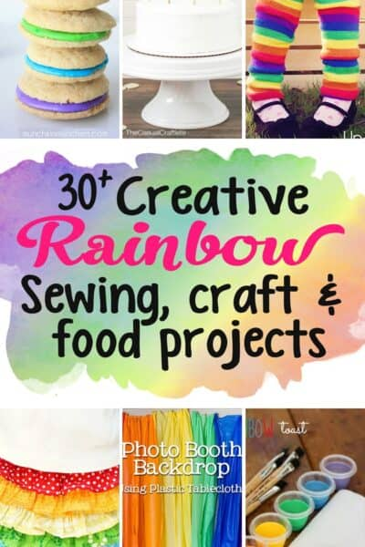 30+ Creative Rainbow Treats, Crafts and Sewing Projects
