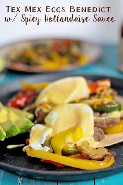 Tex-Mex Eggs Benedict with Spicy Hollandaise Sauce