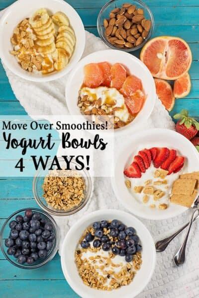 Yogurt Bowls- 4 Ways