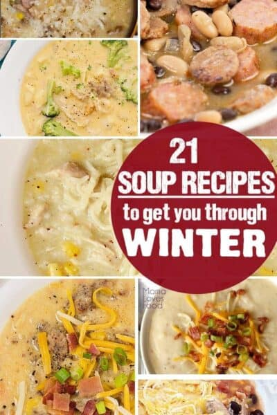 21 Easy Soup Recipes to help get you through the Winter