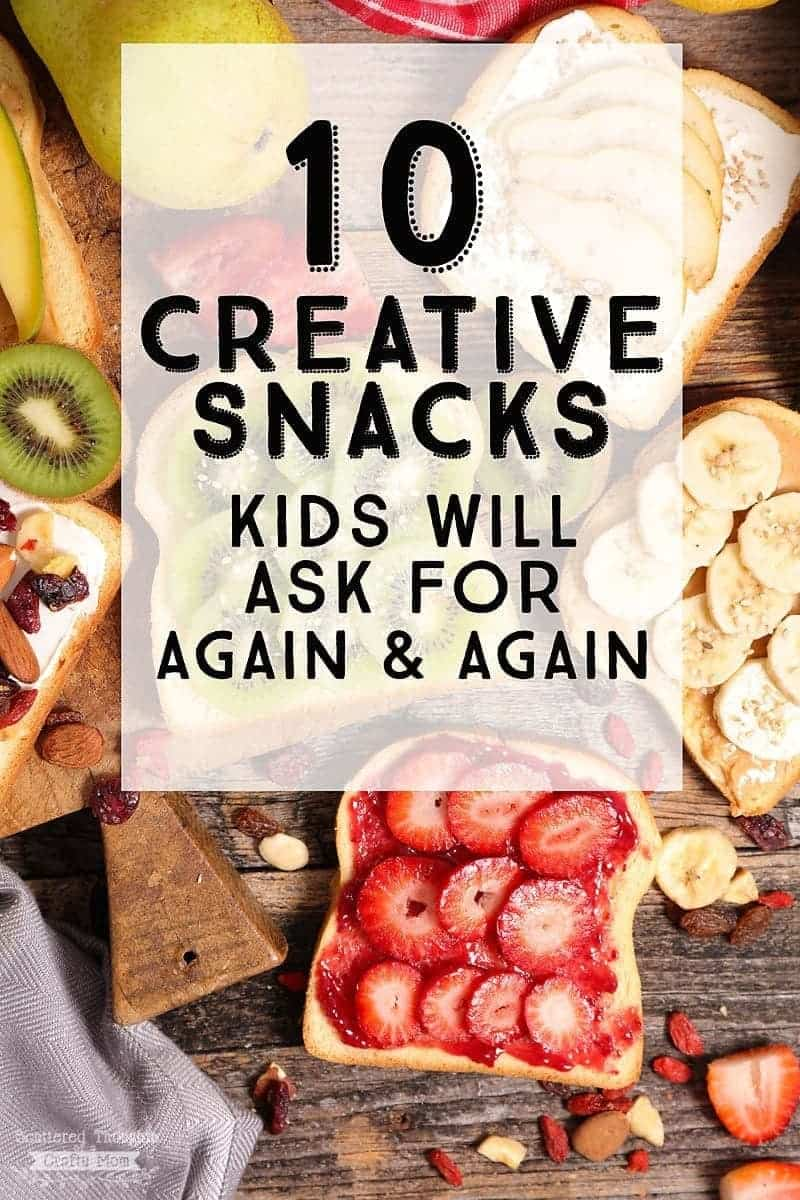 10 Creative Snack Ideas Kids will ask for again and again!