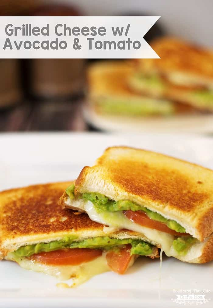 Grilled Cheese with Avocado and Tomato - Scattered Thoughts of a ...