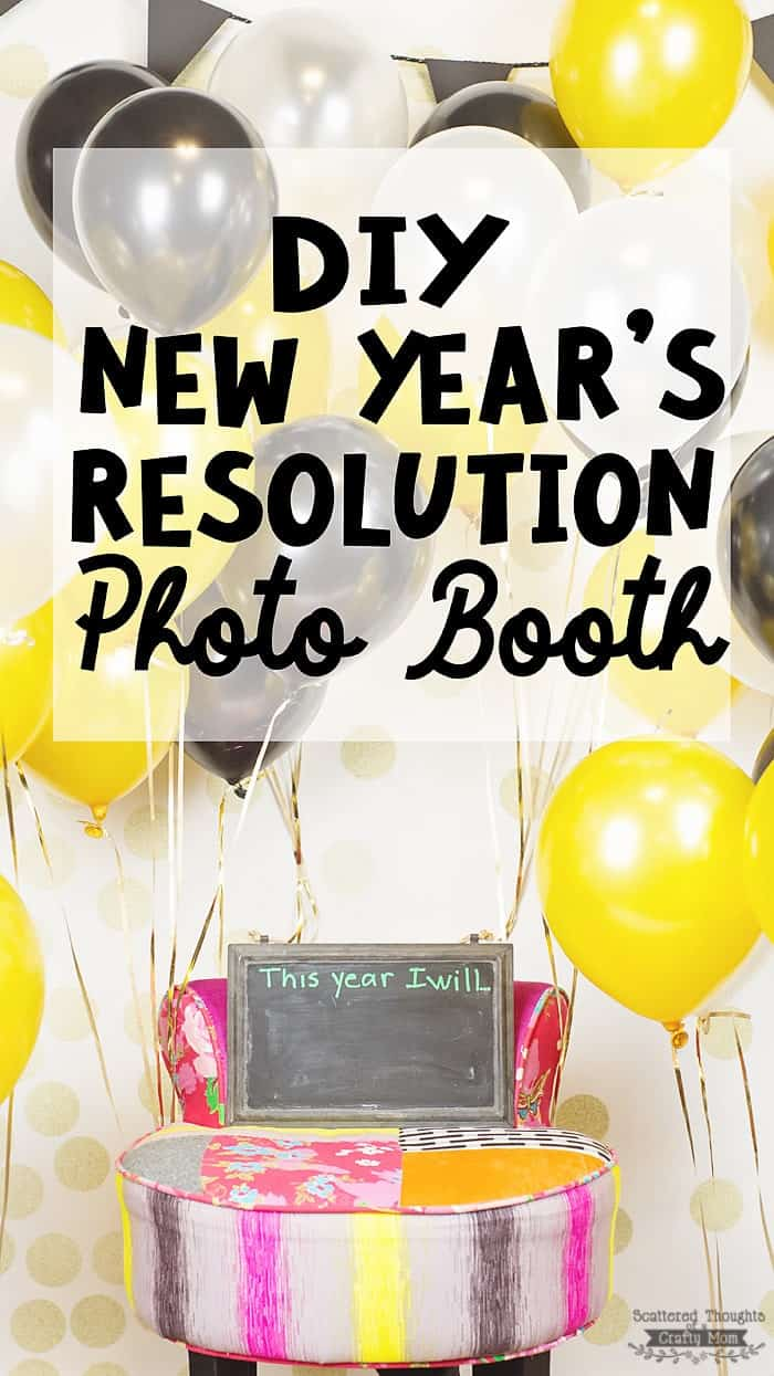 How to make a New Year's Resolution Photo Booth (DIY New Year's Resolution Photo Booth)