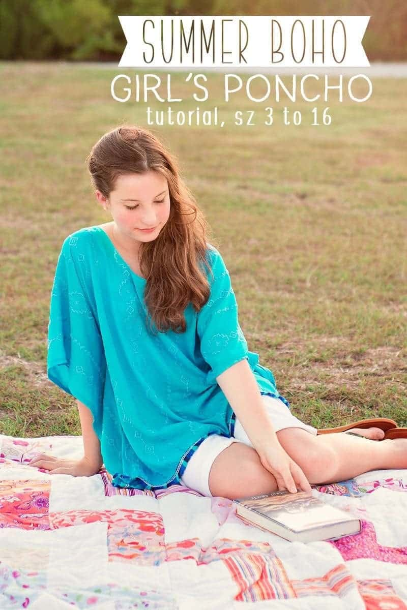 Learn how to make a poncho: Girl's Poncho Tutorial (sizes 3 to 16)
