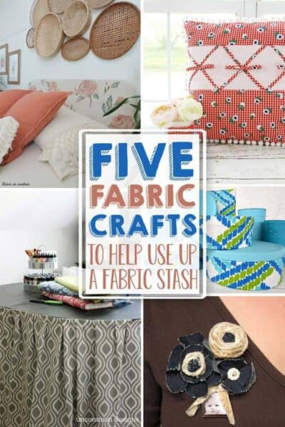 5 Crafts to Clean out your Fabric Stash + Inspiration Monday